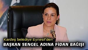Kardeş belediye Eynesil'den Başkan Sengel adına fidan bağışı
