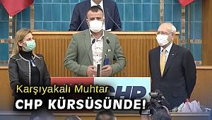 Karşıyakalı Muhtar CHP Kürsüsünde!