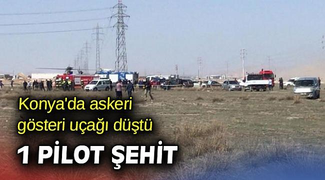 Konya'da askeri gösteri uçağı düştü... 1 pilot şehit