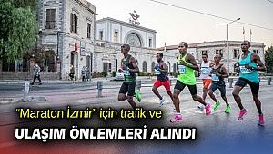 """""""Maraton İzmir"""" için trafik ve ulaşım önlemleri alındı"""
