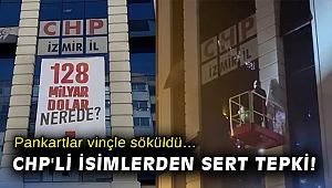 Pankartlar vinçle söküldü… CHP'li isimlerden sert tepki!