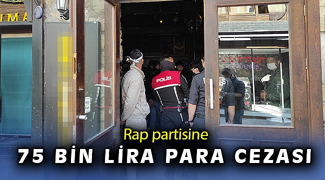 Rap partisi 75 bin liraya mal oldu