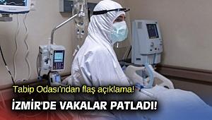 Tabip Odası'ndan flaş açıklama! İzmir'de vakalar patladı!
