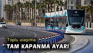 Toplu ulaşıma tam kapanma ayarı