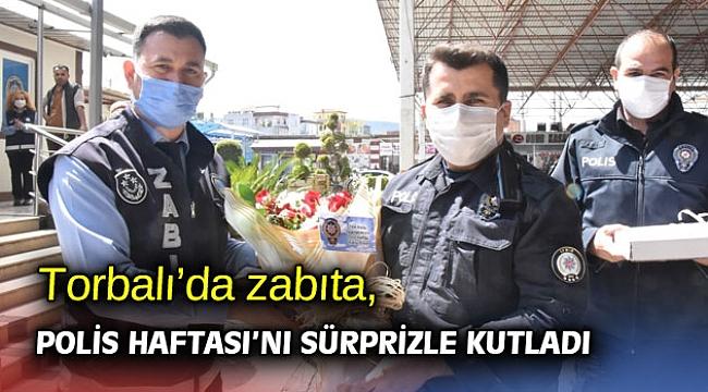 Torbalı'da zabıta, Polis Haftası'nı sürprizle kutladı