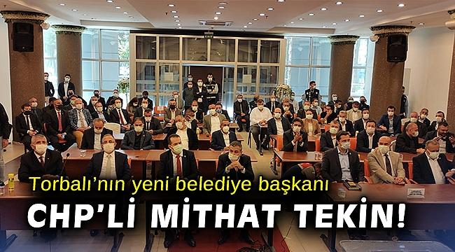Torbalı yeni Belediye Başkanı CHP'li Mithat Tekin