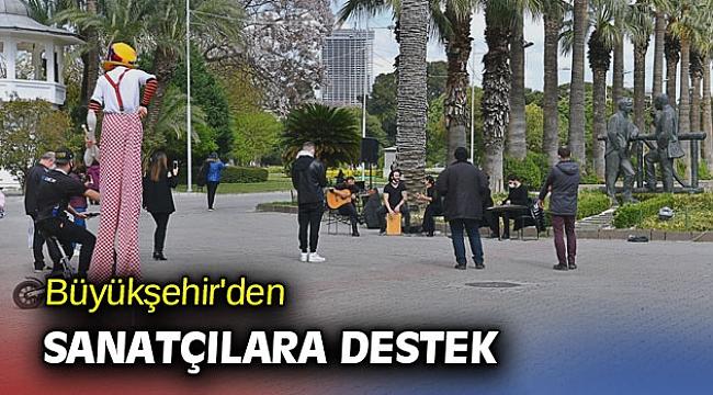 Büyükşehir'den sanatçılara destek