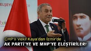CHP'li Vekil Yıldırım Kaya'dan AK Parti'ye ve MHP'ye eleştiriler!
