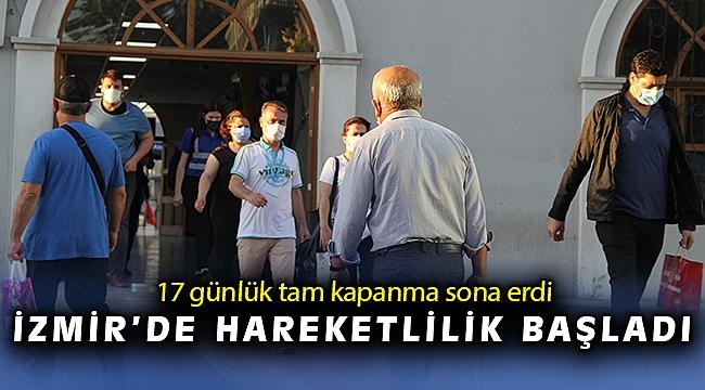 17 günlük tam kapanma sona erdi: İzmir'de hareketlilik başladı