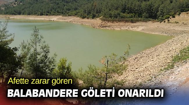 Afette zarar gören Balabandere Göleti onarıldı