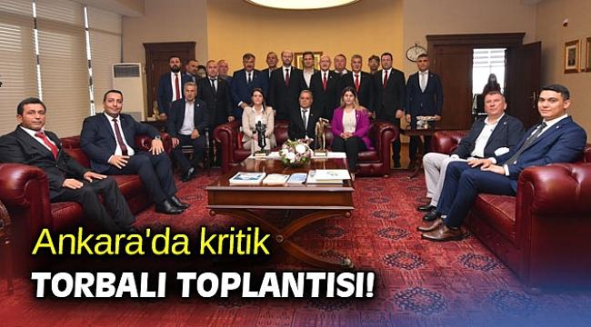 Ankara'da kritik Torbalı toplantısı!