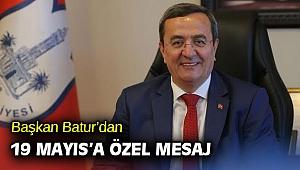 Başkan Batur'dan 19 Mayıs mesajı