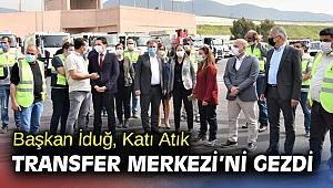 Başkan İduğ, Katı Atık Transfer Merkezi'ni gezdi