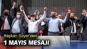 Başkan Soyer'den 1 Mayıs mesajı