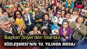 Başkan Soyer'den İstanbul Sözleşmesi'nin 10. yılında mesaj