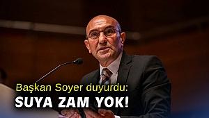 Başkan Soyer duyurdu: Suya zam yok!