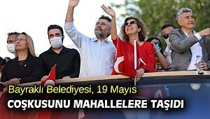 Bayraklı Belediyesi, 19 Mayıs coşkusunu mahallelere taşıdı