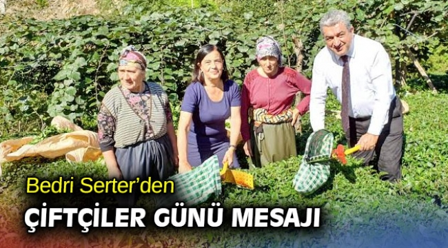 Bedri Serter'den çiftçiler günü mesajı