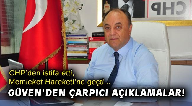 CHP'den istifa etti, Memleket Hareketi'ne geçti... Güven'den çarpıcı açıklamalar!