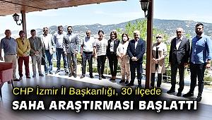 CHP İzmir İl Başkanlığı, 30 ilçede saha araştırması başlattı