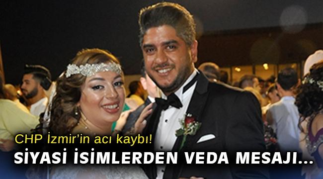 CHP İzmir'in acı kaybı! Siyasi isimlerden veda mesajı…