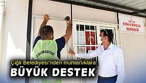 Çiğli Belediyesi'nden muhtarlıklara büyük destek