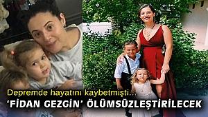 Depremde hayatını kaybetmişti… 'Fidan Gezgin' ölümsüzleştirilecek