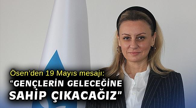 """DEVA Partisi İzmir İl Başkanı Ösen'den 19 Mayıs mesajı: """"Gençlerin geleceğine sahip çıkacağız"""""""