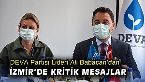 DEVA Partisi Lideri Ali Babacan'dan İzmir'de kritik mesajlar