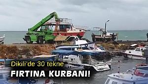 Dikili'de 30 tekne fırtına kurbanı!