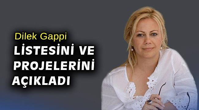 Dilek Gappi, listesini ve projelerini açıkladı