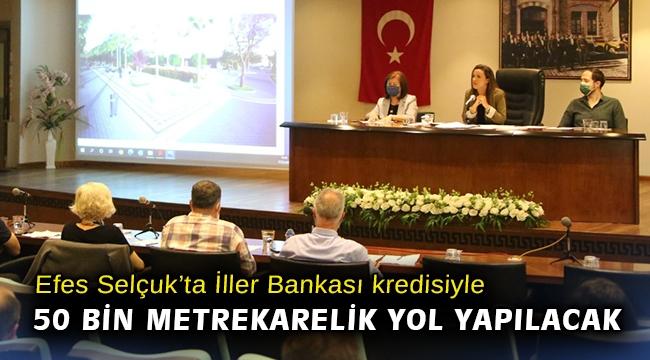 Efes Selçuk'ta İller Bankası kredisiyle 50 bin metrekarelik yol yapılacak