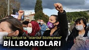 Efes Selçuk'ta 'İstanbul Sözleşmesi' billboardları