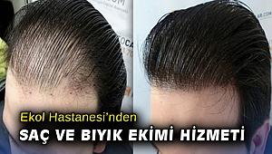 Ekol Hastanesi'nden saç ve bıyık ekimi hizmeti