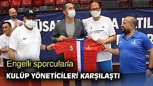 Engelli sporcularla kulüp yöneticileri karşılaştı
