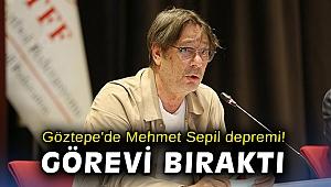 Göztepe'de Mehmet Sepil depremi! Görevi bıraktı