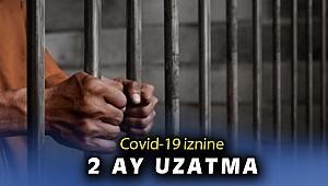 Hükümlülere verilen Covid-19 izni 2 ay daha uzatıldı