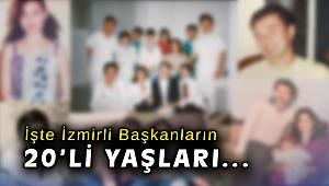 İşte İzmirli Başkanların 20'li yaşları...