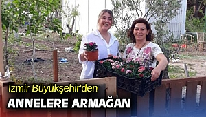 İzmir Büyükşehir'den annelere armağan