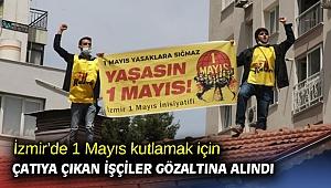 İzmir'de 1 Mayıs kutlamalarında işçiler gözaltına alındı