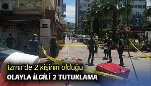 İzmir'de 2 kişinin öldüğü olayla ilgili 2 tutuklama