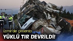 İzmir'de çimento yüklü tır devrildi!