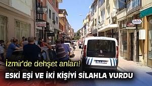 İzmir'de dehşet anları! Eski eşi ve iki kişiyi silahla vurdu