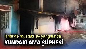 İzmir'de ev yangınında kundaklama şüphesi