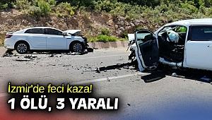 İzmir'de feci kaza! 1 ölü, 3 yaralı