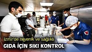 İzmir'de hijyenik ve sağlıklı gıda için sıkı kontrol