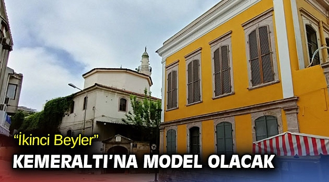 """İzmir'de """"İkinci Beyler"""" Kemeraltı'na model olacak"""