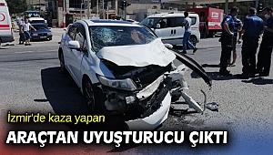 İzmir'de kaza yapan araçtan uyuşturucu çıktı
