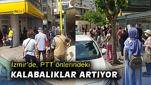İzmir'de, PTT önlerindeki kalabalıklar artıyor