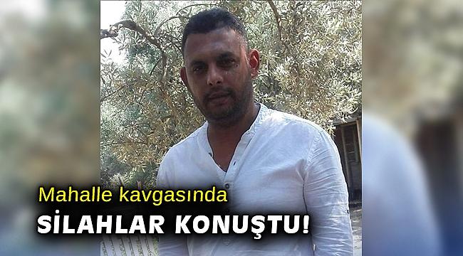 İzmir'deki kavgada silahla vurulan 1 kişi yaşamını yitirdi
